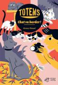 totems (t.3) chat va barder