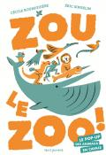 Zou le zoo . le pop-up des animaux en cavale