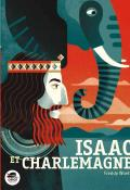 Isaac et Charlemagne - Freddy Woets - Livre jeunesse
