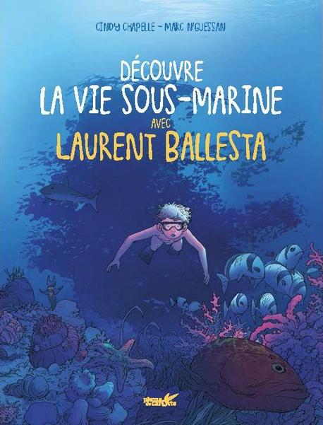 Decouvre La Vie Sous Marine Avec Laurent Ballesta