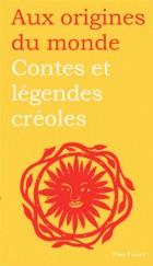 Contes Et Légendes Créoles De Guadeloupe Guyane Haïti Et