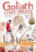 nos amies les sales bêtes (t. 3). goliath, chat pirate