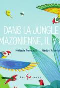 Dans la jungle amazonienne il y a