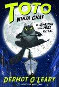 Toto ninja chat et l'évasion du cobra royal - O'Leary - East - Livre jeunesse