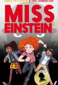 Miss Einstein (T. 2) - James Patterson - Chris Grabenstein - Livre jeunesse