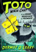 Toto ninja chat et le grand braquage du fromage - Dermot O'Leary - Nick East - Livre jeunesse