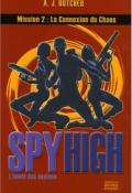 Spy High : l'école des espions ; mission 2. La connection du chaos