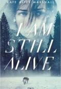 I am Still Alive - Kate Alice Marshall - Livre jeunesse