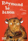 Raymond le bison - Lou Beauchesne - Kate Chappell - Livre jeunesse