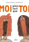 Moi plus fort que toi, Alastair Chisholm, David Roberts, Livre jeunesse